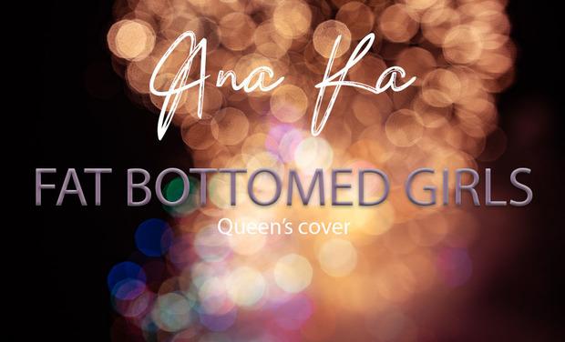 Visuel du projet Ana Ka - Fat Bottomed Girls (Queen Cover)