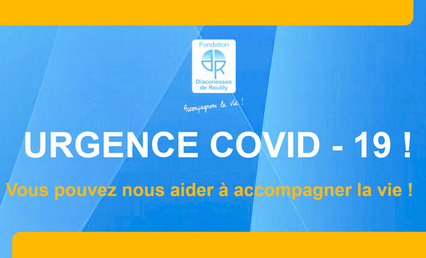 Project visual URGENCE COVID - 19 ! FONDATION DIACONESSES DE REUILLY