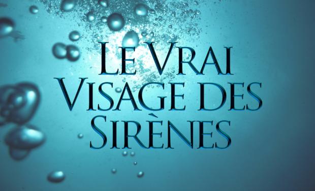Visuel du projet LE VRAI VISAGE DES SIRÈNES