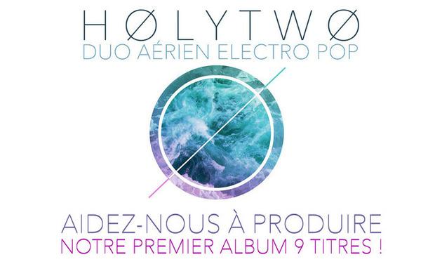 Project visual HOLYTWO - Aidez-nous à produire notre premier album 9 titres !