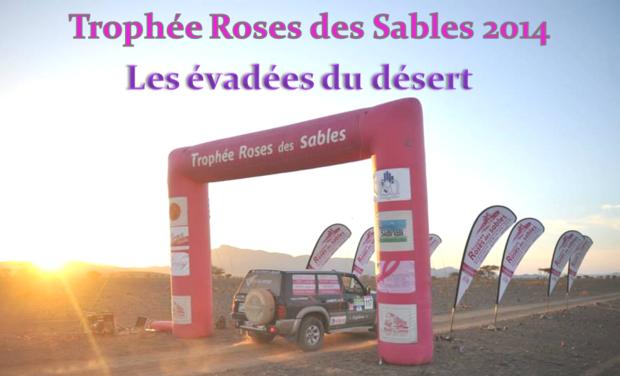 Visuel du projet Les évadées du désert - Trophée Roses des Sables 2014