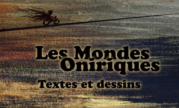 Visuel du projet Les mondes oniriques - textes et dessins