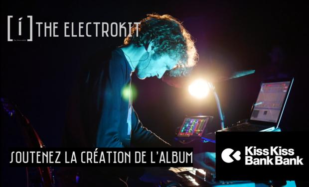 Visuel du projet THE ELECTROKIT // Premier album