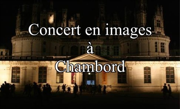 Project visual Concert en images à Chambord