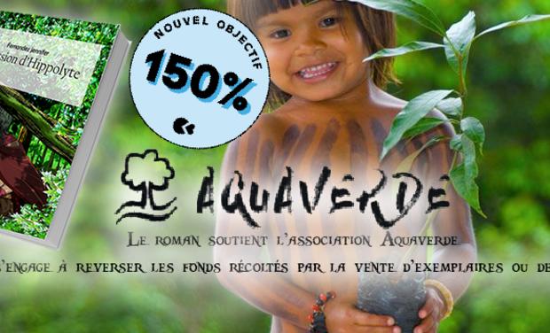 Project visual Mon roman pour préserver l'Amazonie,  partenaire de l'association Aquaverde