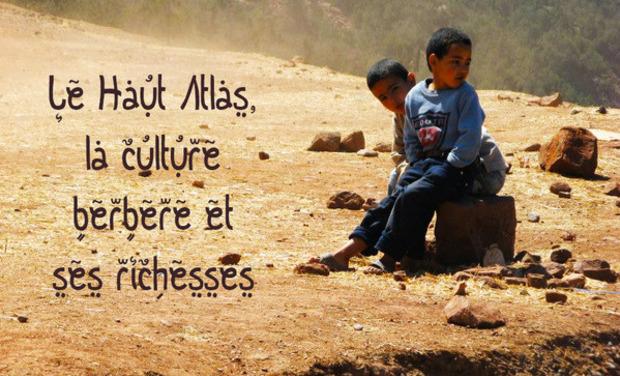 Visuel du projet Le Haut Atlas, la culture berbère et ses richesses