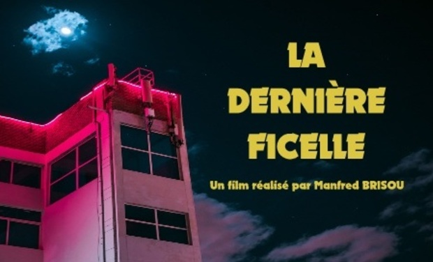 """Image du projet Court-Métrage """"La Dernière Ficelle"""""""