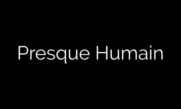 Project visual Presque Humain - Court métrage