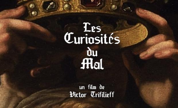 Visuel du projet LES CURIOSITÉS DU MAL - un court-métrage de Victor Trifilieff