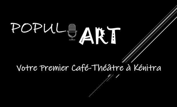 Visuel du projet POPUL'ART Soutenez le Premier Café-Théâtre à Kénitra