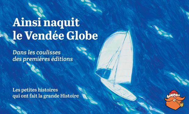 Visuel du projet Ainsi naquit le Vendée Globe