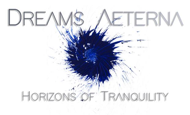 Project visual Horizons of Tranquility, 1er album de DREAMS AETERNA