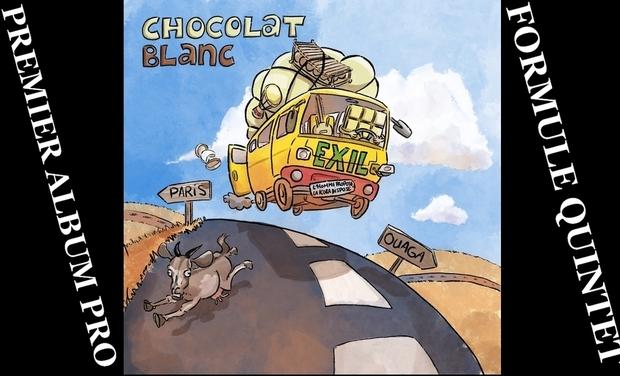 Visuel du projet CHOCOLAT-BLANC version QUINTET / PREMIER ALBUM PRO / CLIPS et TEASER.