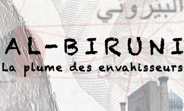 Visuel du projet Al-Bîrûnî, la plume des envahisseurs