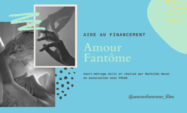 Project visual AMOUR FANTOME