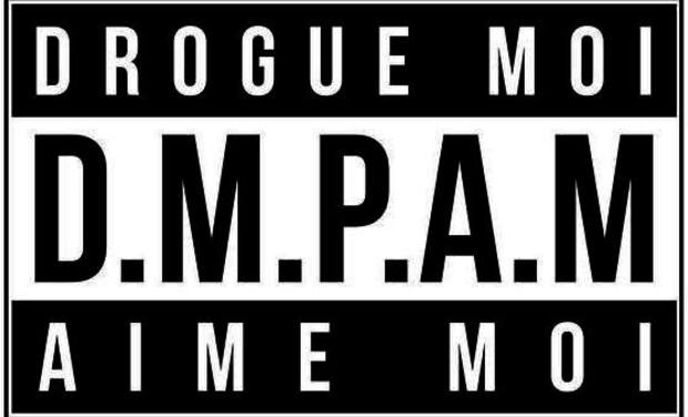 Visuel du projet DMPAM (Drogue Moi Puis Aime Moi)