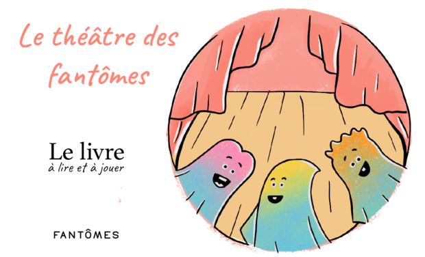 Visuel du projet Le théâtre des fantômes - Un livre jeu pour les spectacles d'enfants.