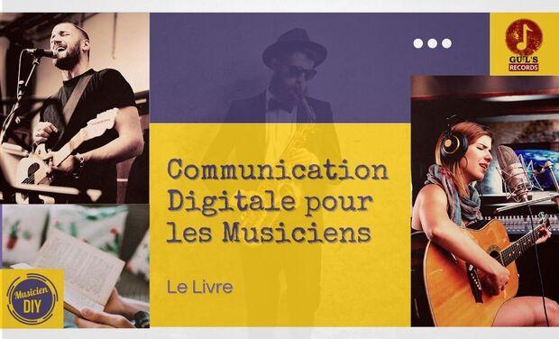 """Visuel du projet Livre : """"La Communication Digitale pour les Musiciens"""""""