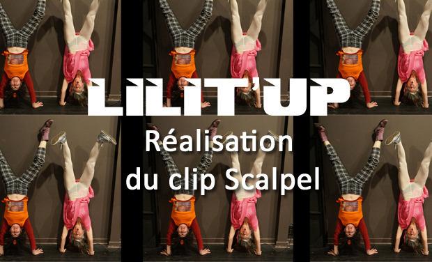 """Visuel du projet Réalisation du premier clip vidéo de Lilit'UP : """"Scalpel"""""""