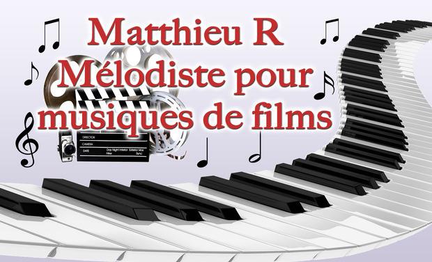 Visuel du projet Matthieu R, Mélodiste pour musiques de films