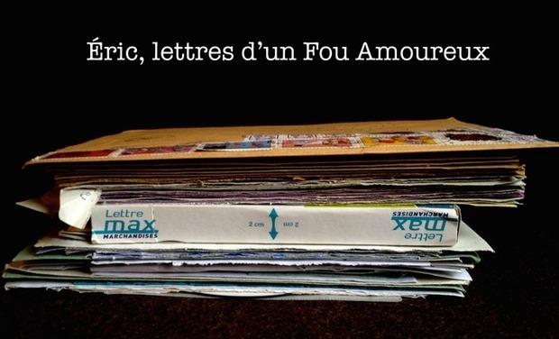Visuel du projet Éric, lettres d'un Fou Amoureux