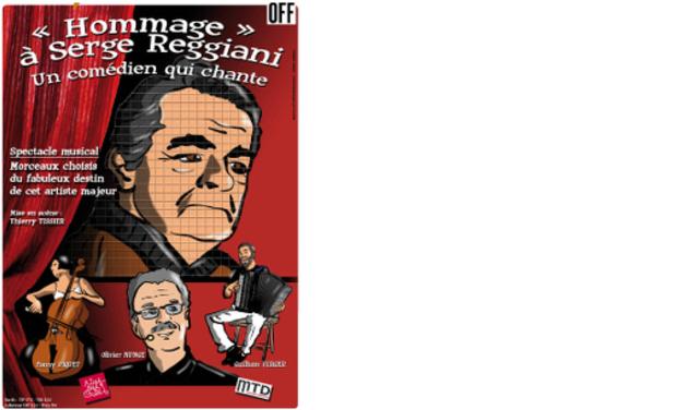 """Visuel du projet Aidez nous à produire au festival off d'Avignon 2014 le spectacle musical """" Hommage à Serge REGGIANI, un comédien qui chante"""""""