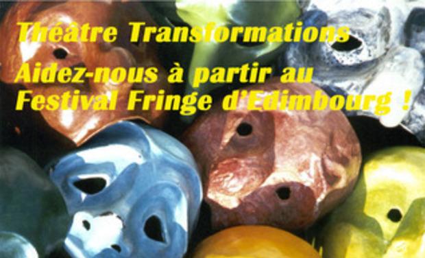 Visuel du projet Théâtre Transformations au Festival Fringe d'Edimbourg !!!