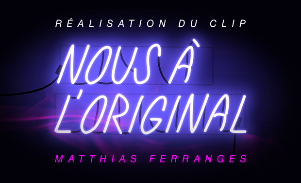 "Project visual Réalisation du premier clip de Matthias Ferranges : ""Nous à l'original "" !"