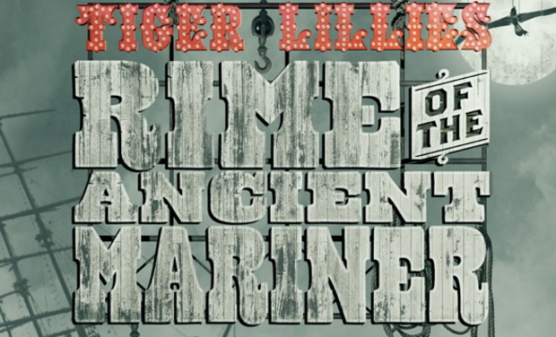 Visuel du projet The Tiger Lillies : Rime of the Ancient Mariner