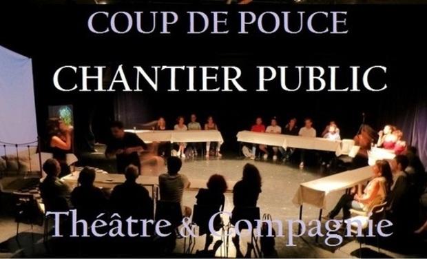 Visueel van project Coup de Pouce Chantier Public, Théâtre et Compagnie