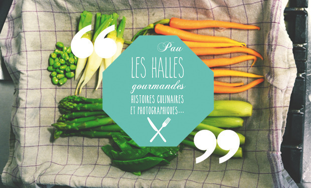 Visuel du projet Pau, les Halles gourmandes... histoires culinaires et photographiques