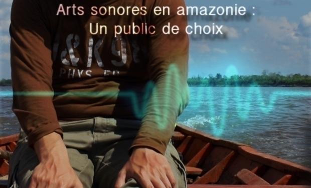 Visuel du projet Arts sonores en Amazonie : #interaction #culturelle