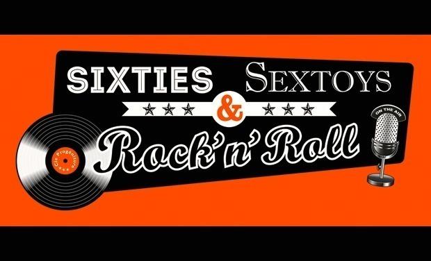 Visuel du projet Sixties, Sextoys & Rock'n'Roll