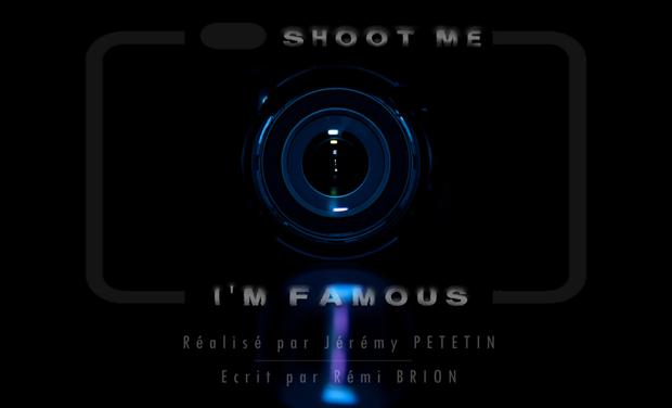 Visuel du projet Shoot Me, I'm Famous