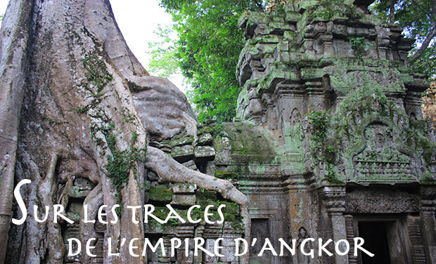 "Project visual ""SUR LES TRACES DE L'EMPIRE D'ANGKOR"" Participez à l'édition du coffret DVD !"