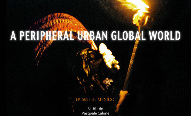 Visueel van project A PERIPHERAL URBAN GLOBAL WORLD : MEXICO