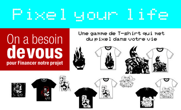 Project visual T-shirt PIXEL your life