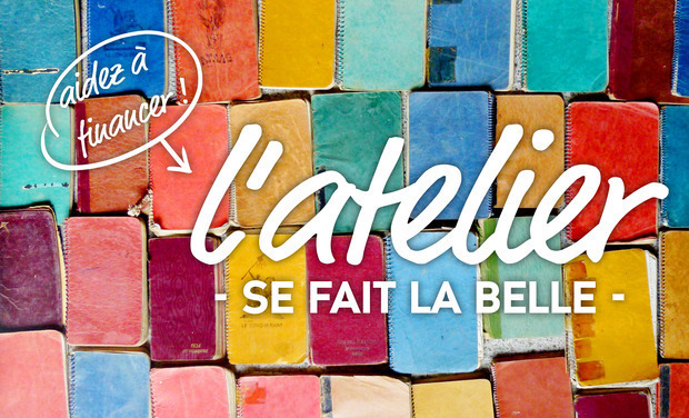 Visuel du projet L'Atelier Se Fait la Belle, Aidez à financer l'installation d'un atelier d'artiste !