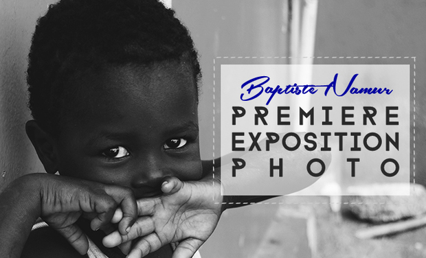 Visuel du projet Baptiste Namur - Première exposition photographique!