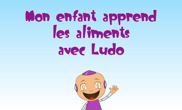 Project visual Debout Ludo - Mon enfant apprend les aliments avec Ludo