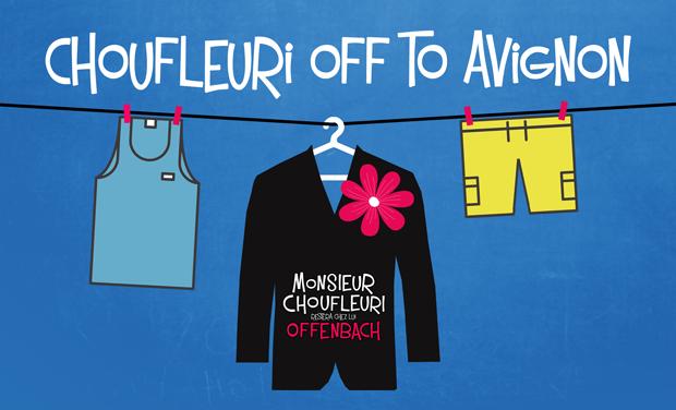 Visuel du projet Monsieur Choufleuri - Off to Avignon 2015