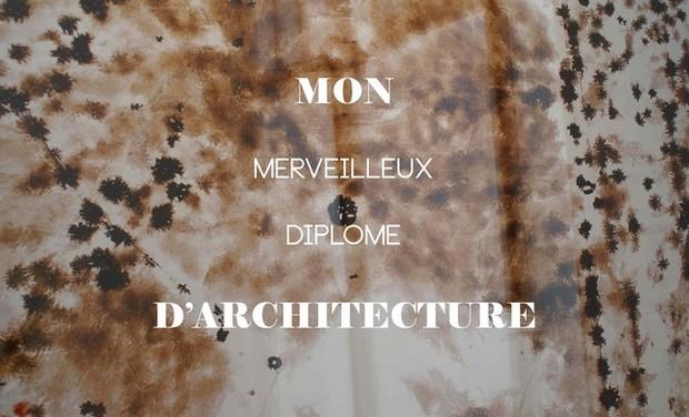 Visueel van project Mon merveilleux diplôme d'architecture