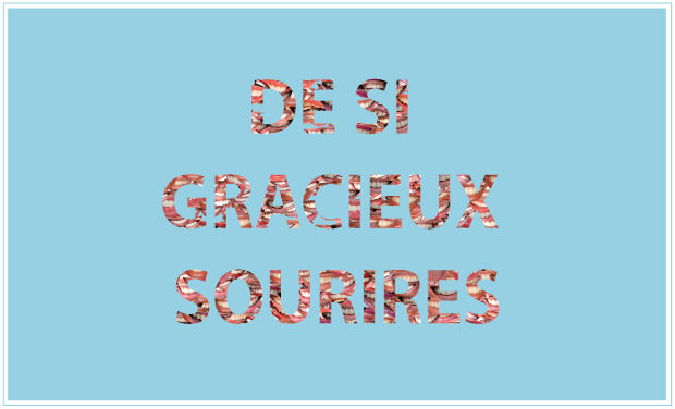 "Visueel van project ""De si gracieux sourires"""