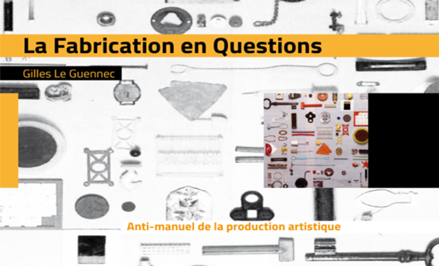 Project visual La Fabrication en Questions