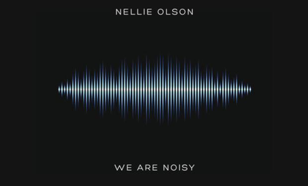 Visueel van project NELLIE OLSON : 1er ALBUM « WE ARE NOISY »