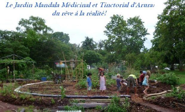 Visuel du projet Le Jardin Mandala Médicinal et Tinctorial d'Arura: du rêve à la réalité !!  / The Medicinal Mandala Garden Project : from dream to reality !!