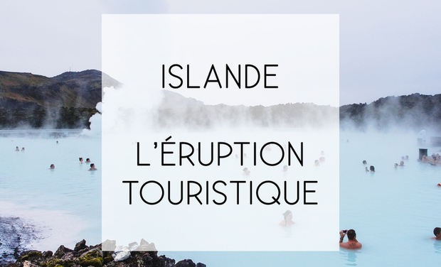 Visueel van project Islande : L'éruption touristique