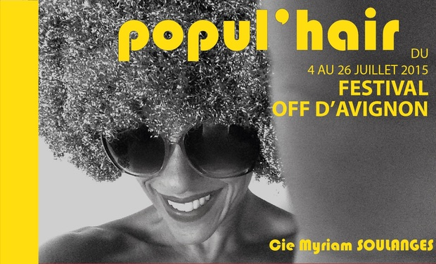 """Visuel du projet """"popul'hair"""" Avignon OFF 2015"""