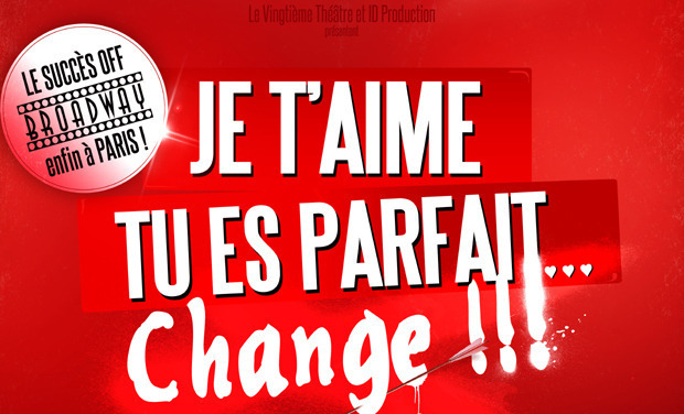 Project visual Je t'aime, tu es parfait, change !!