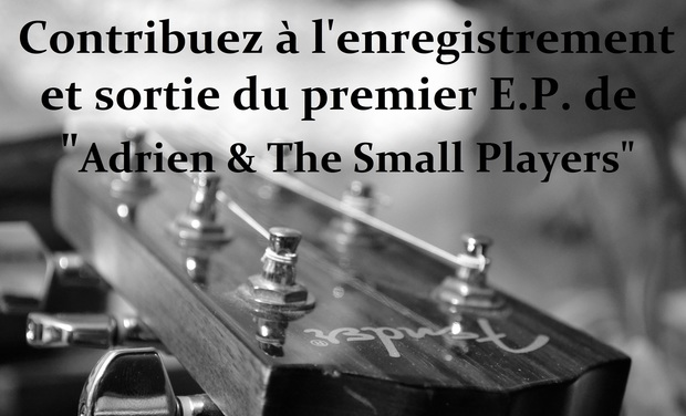 Visuel du projet Adrien and The Small Players